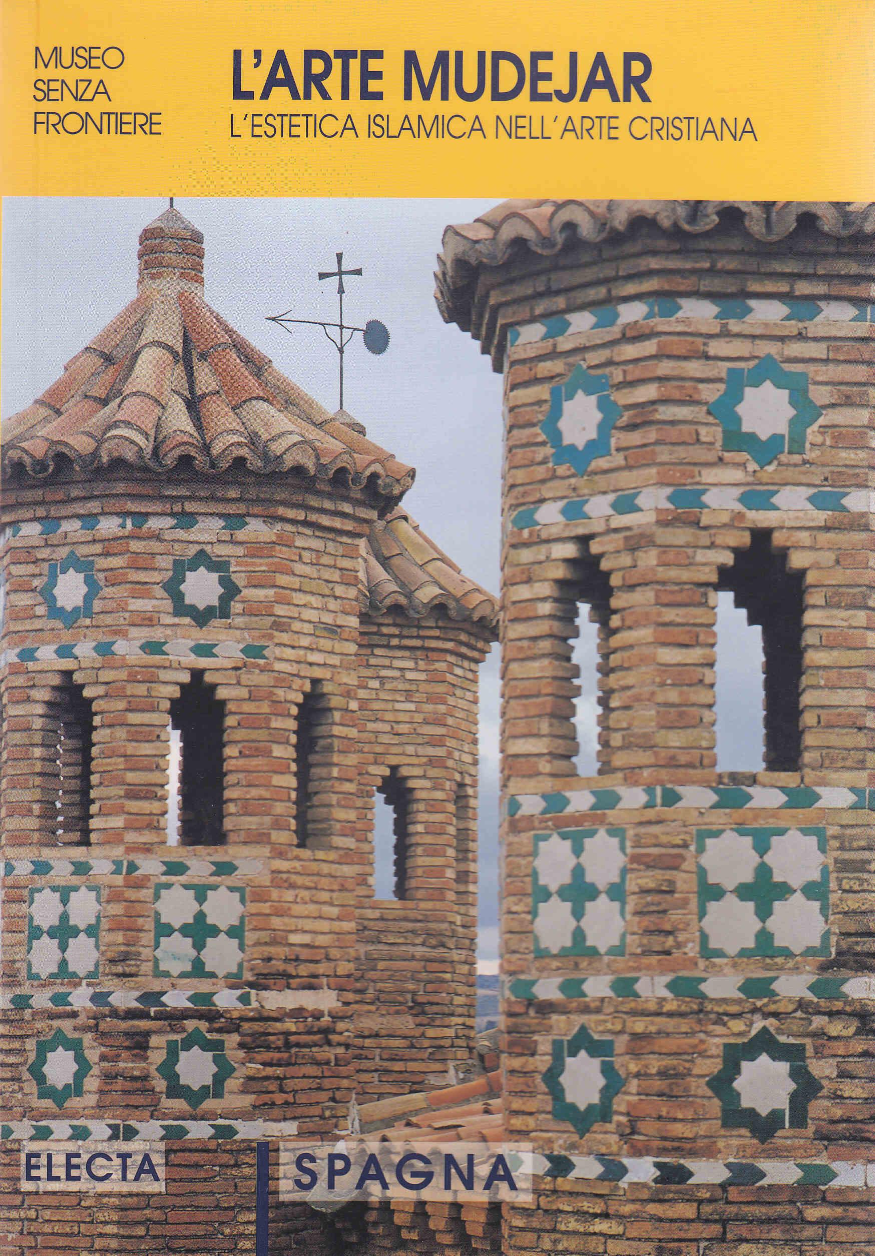 L Arte Delle Unghie: L'arte Mudejar. L'estetica Islamica Nell'arte Cristiana