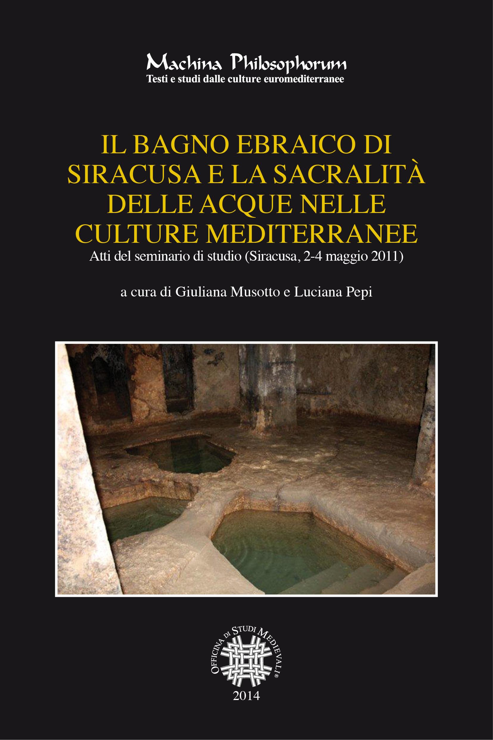 Il bagno ebraico di Siracusa e la sacralità delle acque nelle ...