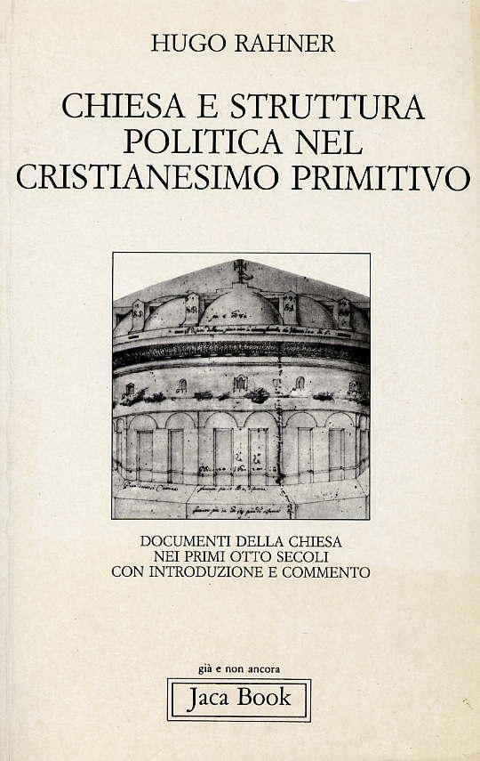 Chiesa e struttura politica nel cristianesimo primitivo for Struttura politica italiana