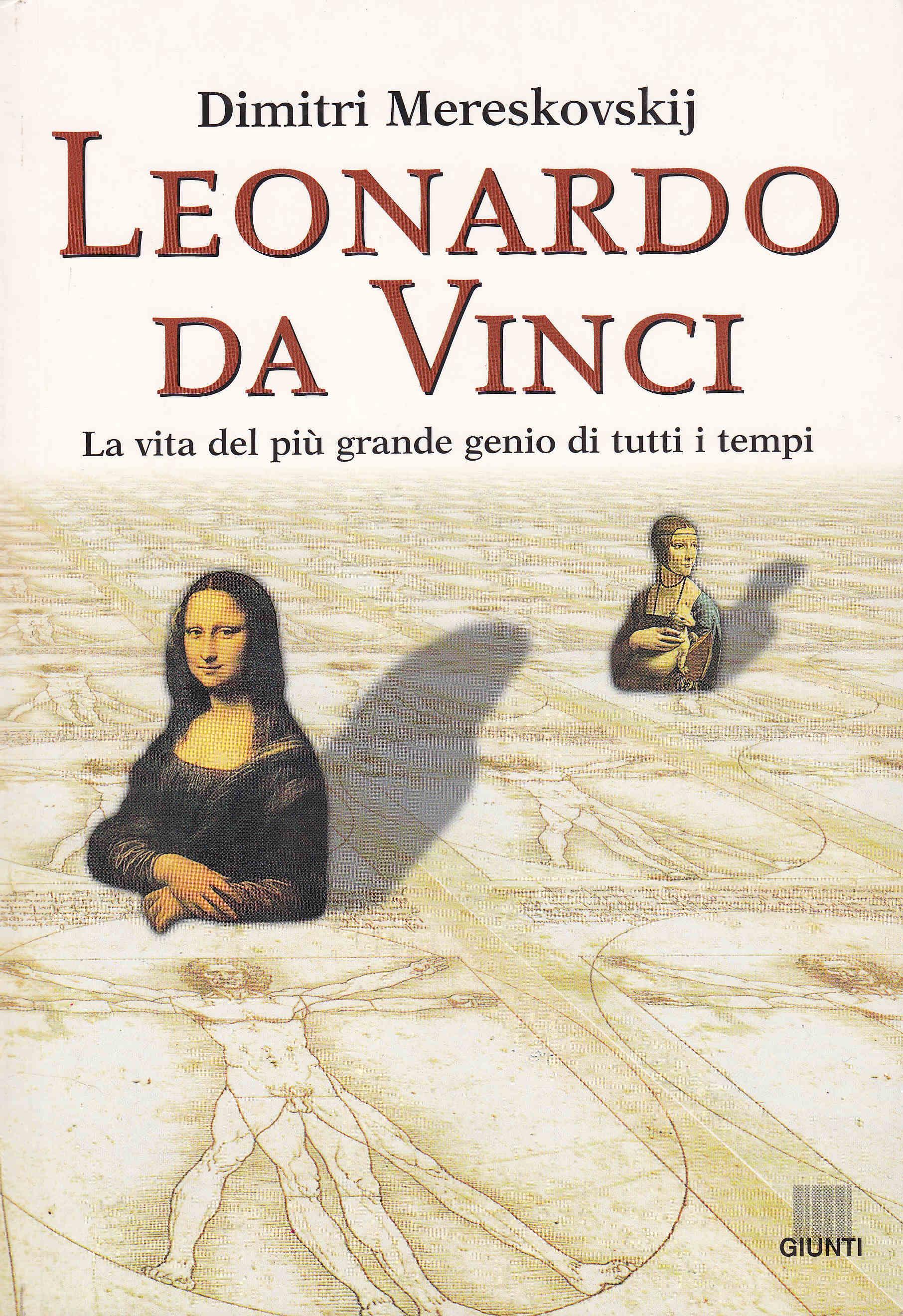 Leonardo da vinci la vita del pi grande genio di tutti i for La vita di leonardo da vinci