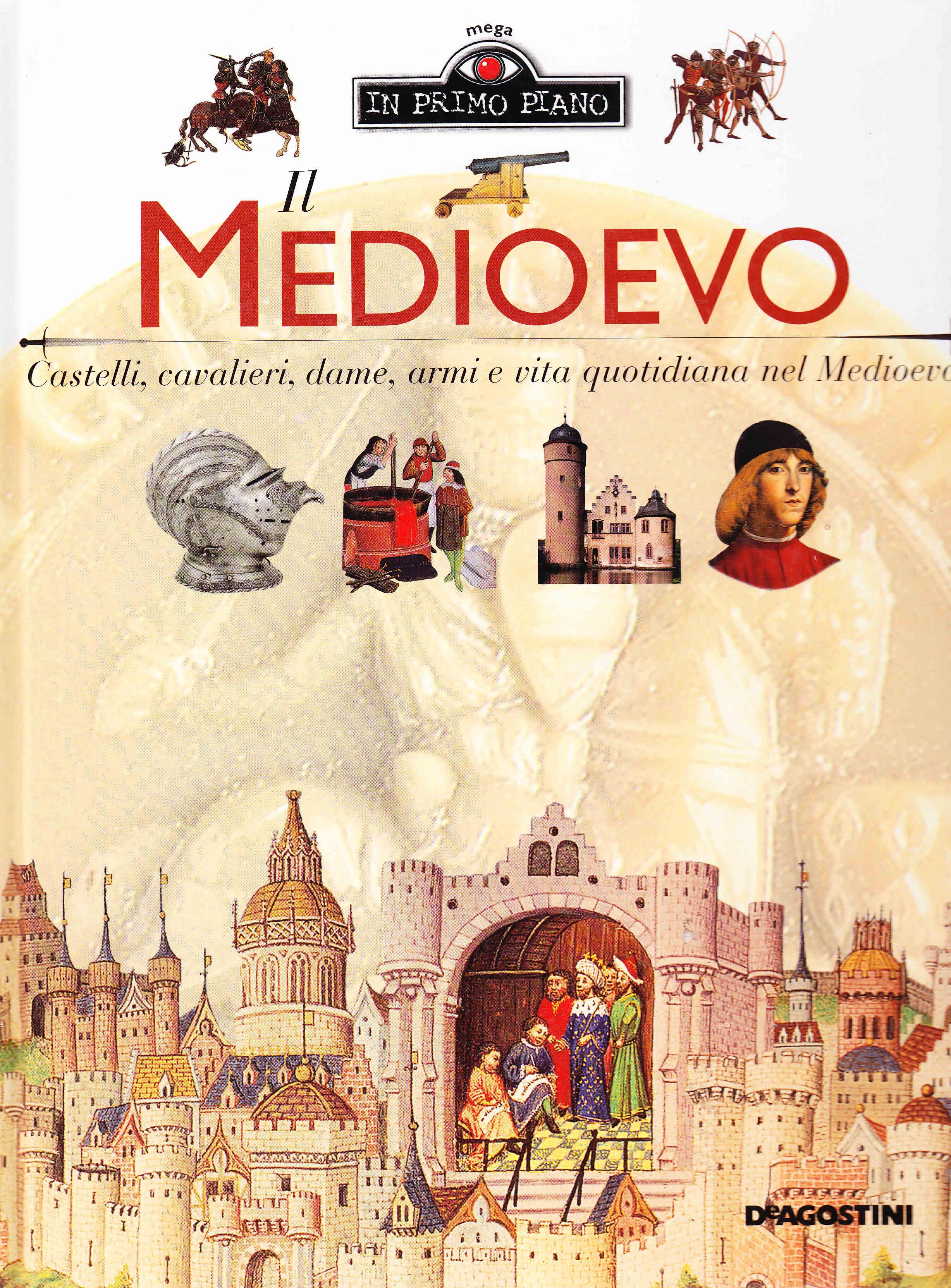 castelli e cavalieri  Il Medioevo. Castelli, cavalieri, dame, armi e vita quotidiana nel ...